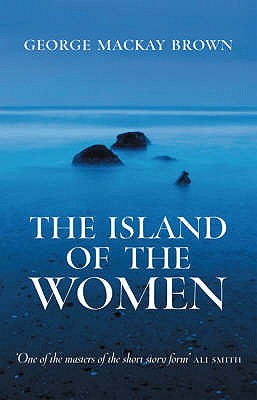 The Island of the Women By Brown, George MacKay